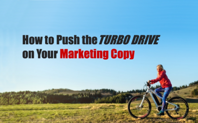 How to Push the TURBO DRIVE on Your Marketing Copy