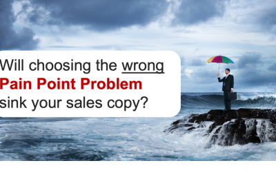 Will Choosing the Wrong Pain Point Problem Sink Your Sales Copy?
